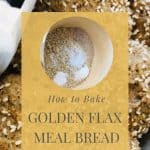 Golden Flax Meal Bread
