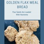 Healthy and Delicious Golden Flax Meal Bread