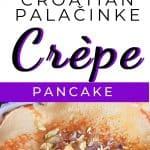 Croatian Palačinke Pancake crêpe, a very thin pancake.