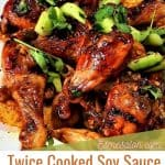 Delicious Twice Cooked Soy Sauce Chicken