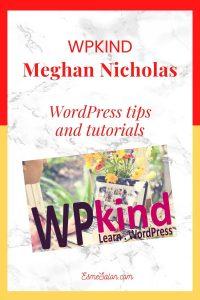 WPKind Meghan Nicholas is the founder of WPkind.com