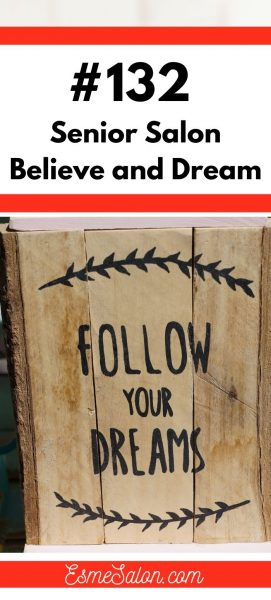 Believe and Follow your Dreams