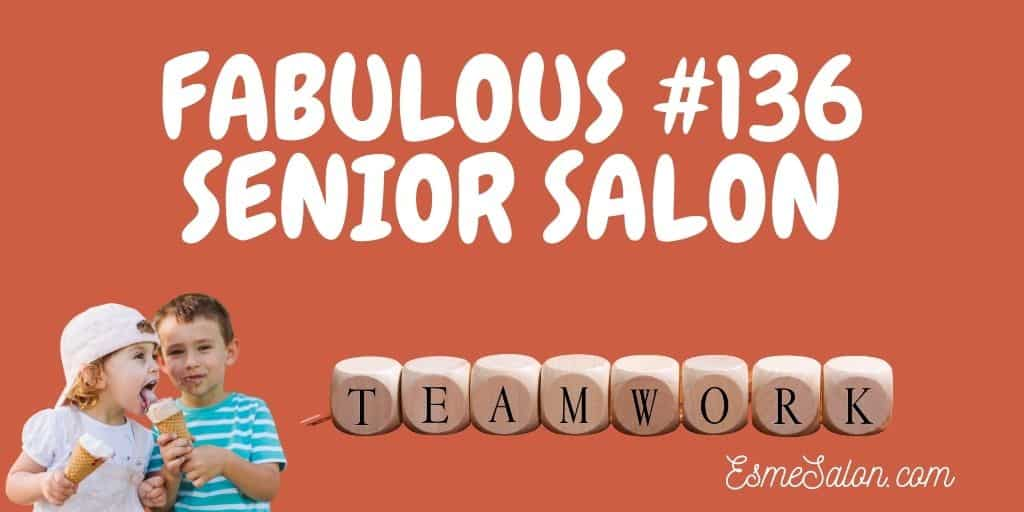 Fabulous #136 Senior Salon Teamwork