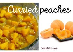 Home-made Delicious Curried Peaches
