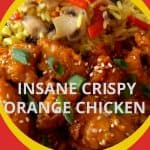 Insane Crispy Orange Chicken
