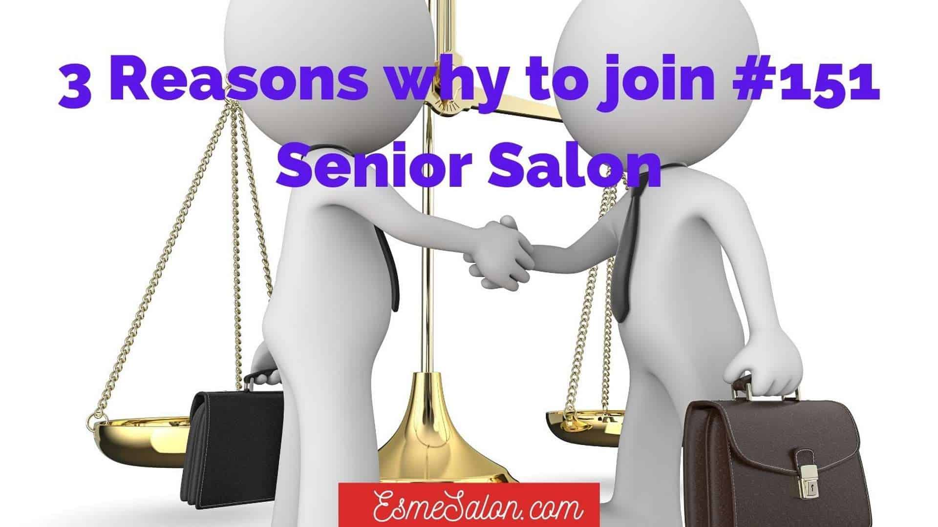3 Reasons why to join #151 SeniSal