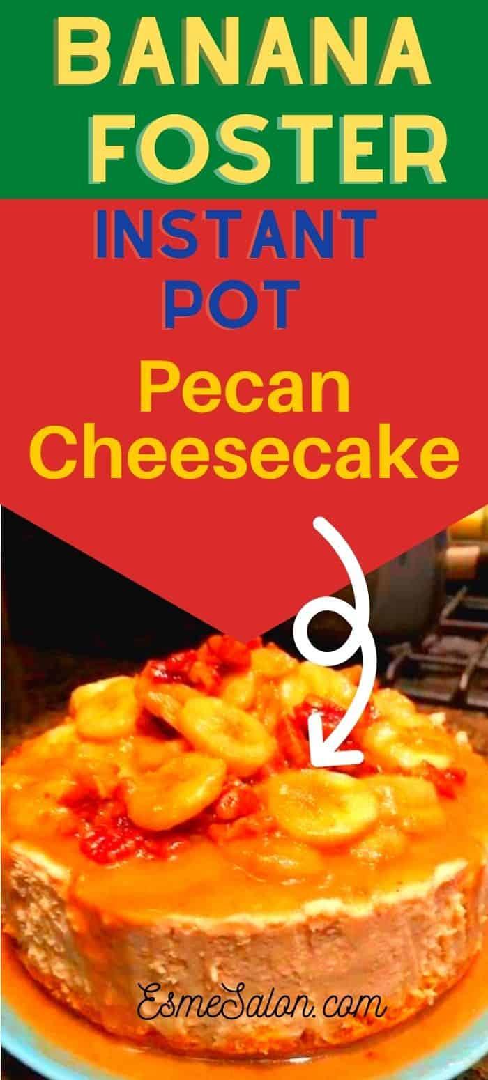 IP Banana Foster Pecan Cheesecake