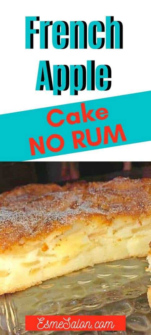 French Apple Cake No Rum