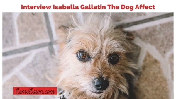 Interview Isabella Gallatin The Dog Affect