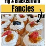 Vanilla Fig Blackcurrant Fancies
