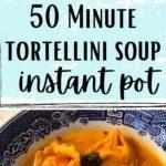 50 Minute Instant Pot Tortellini Soup