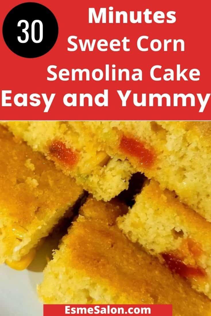 An Easy 30 Minute Sweet Corn Semolina Cake