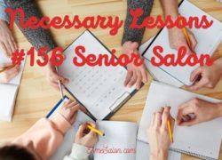 Necessary Lessons #156 Senior Salon