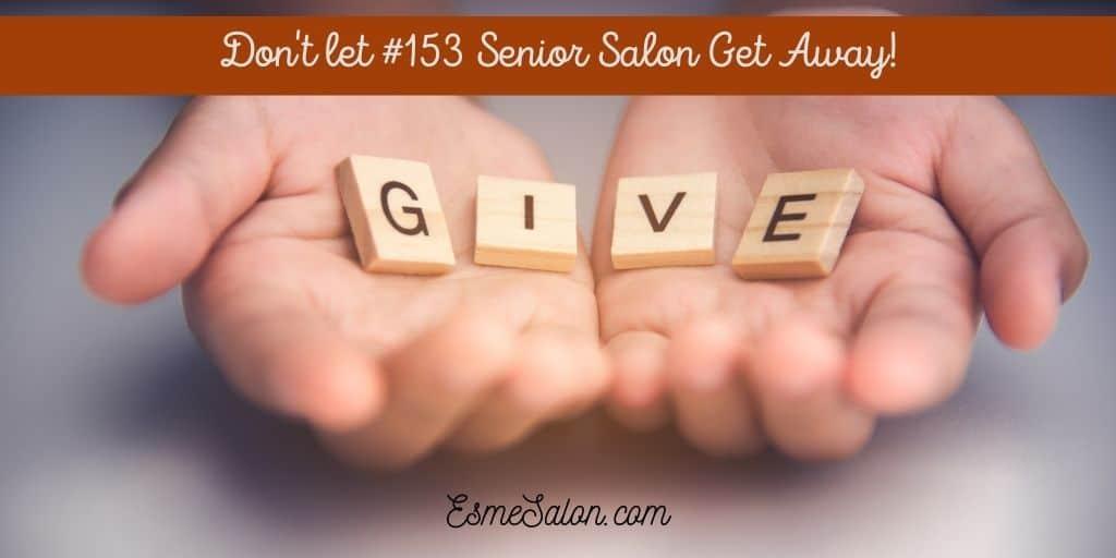 Don't let #153 Senior Salon Get Away!