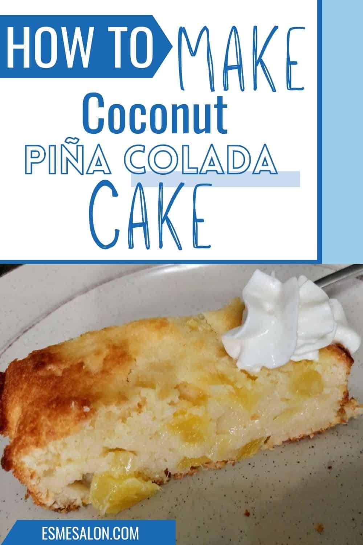 A slice of Juicy Coconut Piña Colada cake with a dollop of cream