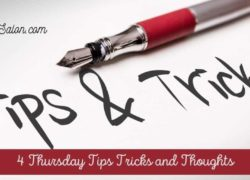 4 Thursday Tips Tricks and Thoughts