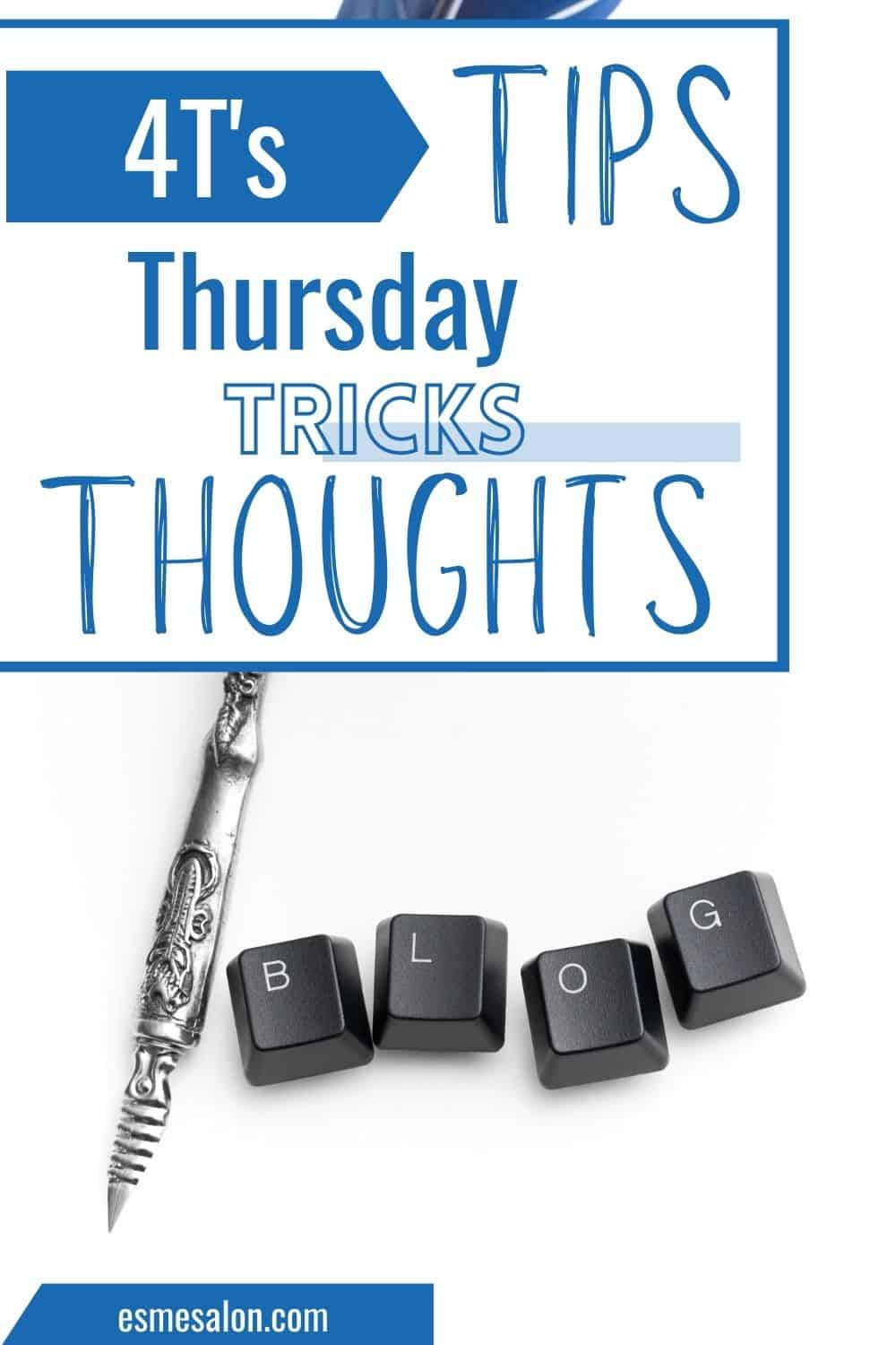 A pen with Keyboard keys 4 Thursday Tips Tricks and Thoughts