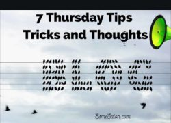 7 Thursday Tips Tricks and Thoughts
