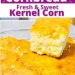 No Cornmeal Cornbread With Fresh Sweet whole kernel Corn