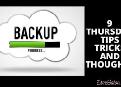 9 Thursday Tips Tricks and Thoughts