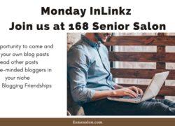Monday InLinkz Join us at 168 Senior Salon