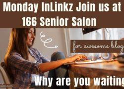Monday InLinkz Join us at 166 Senior Salon