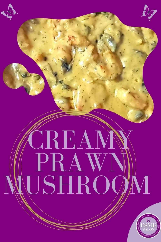 Cream mushrooms and prawn dish