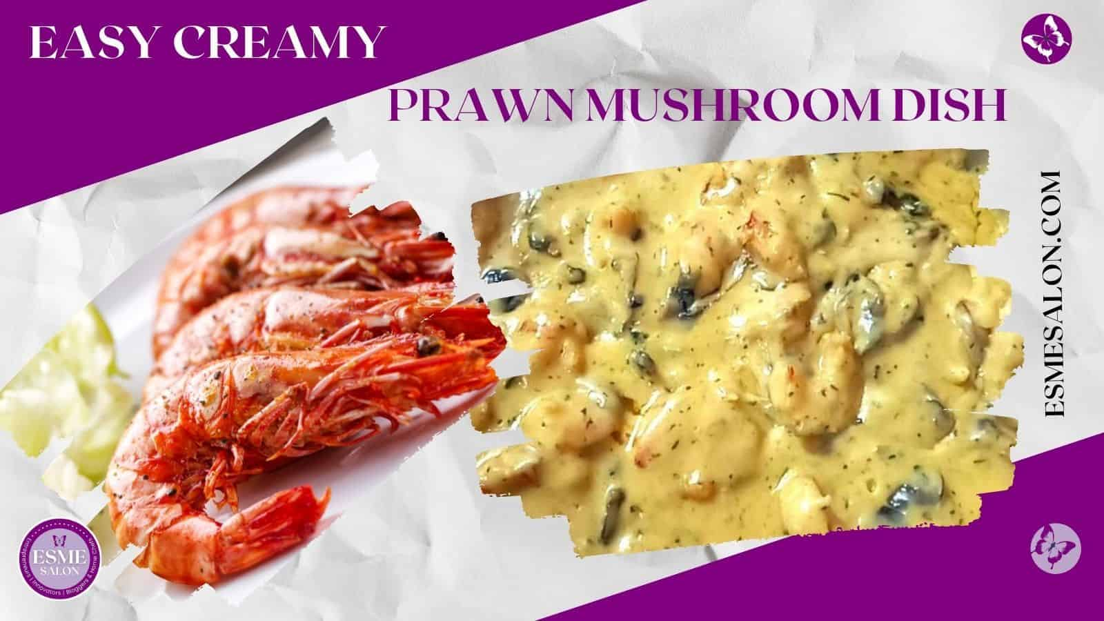 Creamed mushroom sauce and prawns