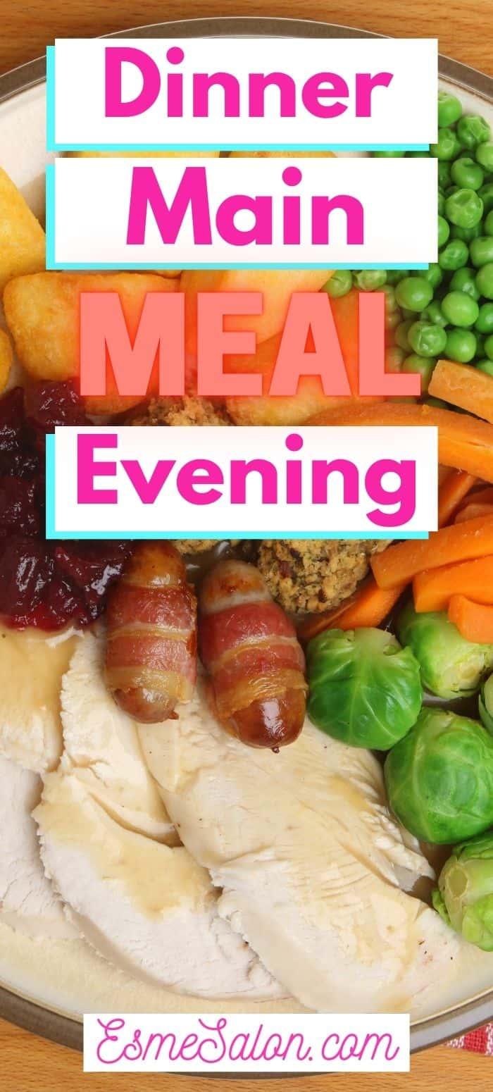 Dinner / Main Evening Meal