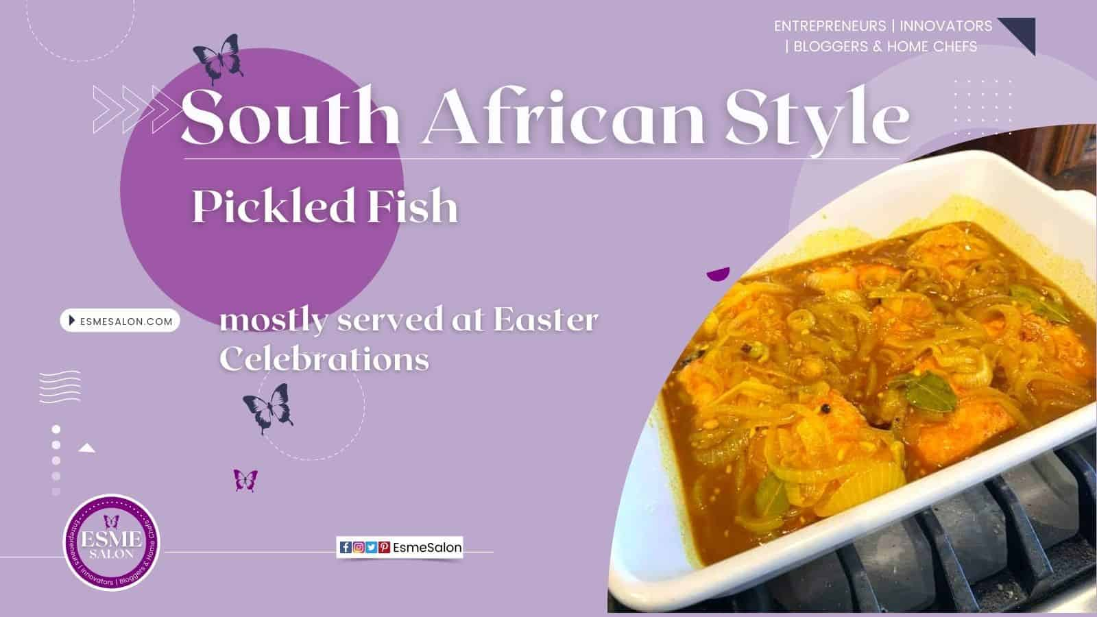 South African Style Pickled FishSouth African Style Pickled Fish with onions and curry sauce