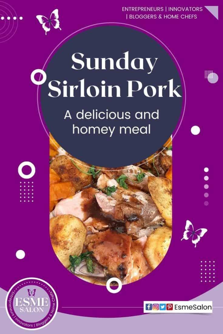 Sliced Sirloin Pork roast meat with sauce, potatoes and sweet potato